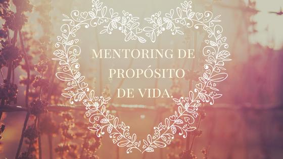 Mentoring de Propósito de Vida.